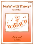 Grade 6 Movin' with Theory - By Karen Wallace: Music Theory Workbook